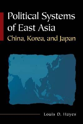 Political Systems of East Asia By Hayes, Louis